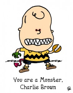 You are a monster charlie brown